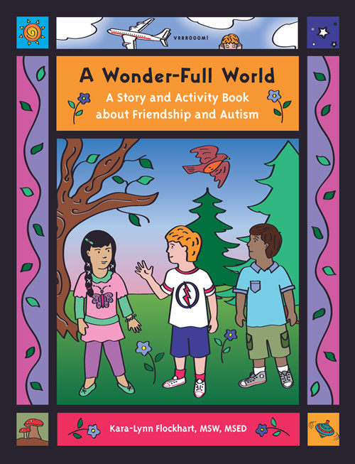 A Wonder-Full World: A Story and Activity Book about Friendship & Autism